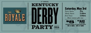 9th Annual Royale Kentucky Derby Party w/ Sidney Street Shakers, The Thin Dimes w/ Madisen Ward & Mama Bear